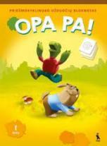 """Priešmokyklinio ugdymo priemonių komplekto """"OPA PA!"""" dermė su naująja """"Priešmokyklinio ugdymo bendrąja programa"""""""