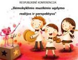 """Klaipėdoje vyks konferencija """"Ikimokyklinio muzikinio ugdymo realijos ir perspektyva"""""""