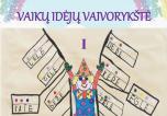 """Lietuvos pedagogų patirtis, ugdant vaikų raštingumą ir mąstymą, sudėta knygoje """"Vaikų idėjų vaivorykštė"""""""