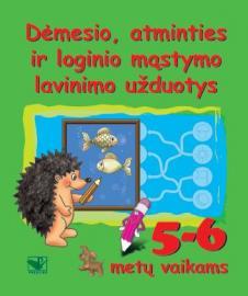 Dėmesio, atminties ir loginio mąstymo lavinimo užduotys 5-6 m.vaikams