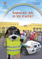 Lietuvos policija vaikams - Saugau aš, o tu pats?