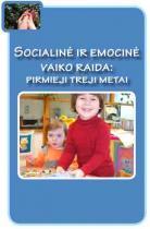 Socialinė ir emocinė vaiko raida: pirmieji treji metai