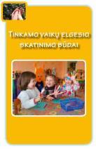 Tinkamo vaikų elgesio skatinimo būdai
