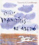 Kiškis Pranciškus be abejo (su CD)