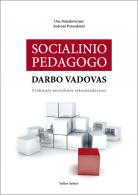 Socialinio pedagogo darbo vadovas: praktinės metodinės rekomendacijos
